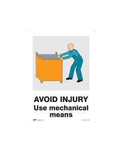 Avoid Injury Use Mechanical Means 450mm x 600mm - Polypropylene