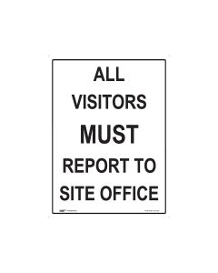 All Visitors Must Report to Site Office 450mm x 600mm - Polypropylene
