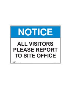 Notice All Visitors Report To Site Office 600mm x 450mm - Metal