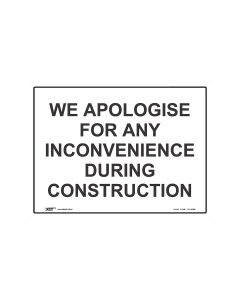 We Apologise For Any Inconvenience During Construction 600mm × 450mm - Coreflute