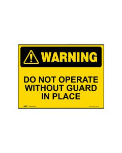 Do Not Operate Without Guards In Place 600mm × 450mm - Metal