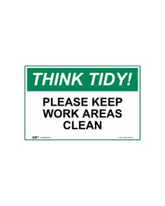 Think Tidy Please Keep Work Areas Clean 450mm x 300mm-Polypropylene