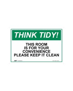 Think Tidy This Room Is For Your Convenience Please Keep It Clean 450mm x 300mm-Polypropylene