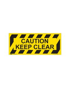 Caution Keep Clear 420mm x 160mm