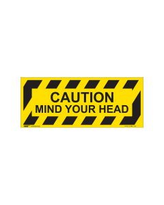Caution Mind Your Head 420mm x 160mm