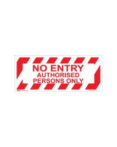 No Entry Authorised Persons Only 420mm x 160mm