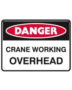 Danger Crane Working Overhead 600mm x 450mm - Polypropylene