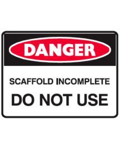 Danger Scaffold Incomplete 600mm x 450mm - Metal