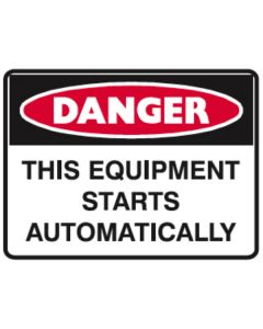 Danger Equipment Starts Automatically 450mm x 300mm - Metal