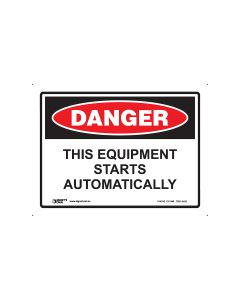 Danger Equipment Starts Automatically 300mm x 225mm - Polypropylene