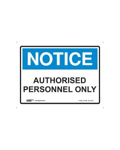 Notice Authorised Personnel Only 300mm x 225mm - Polypropylene